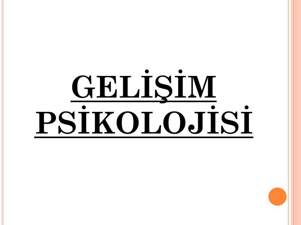 GELİŞİM PSİKOLOJİSİ
