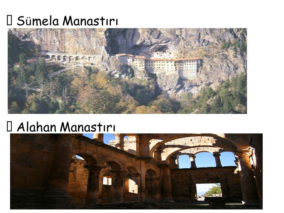  S ü mela Manastırı  Alahan Manastırı