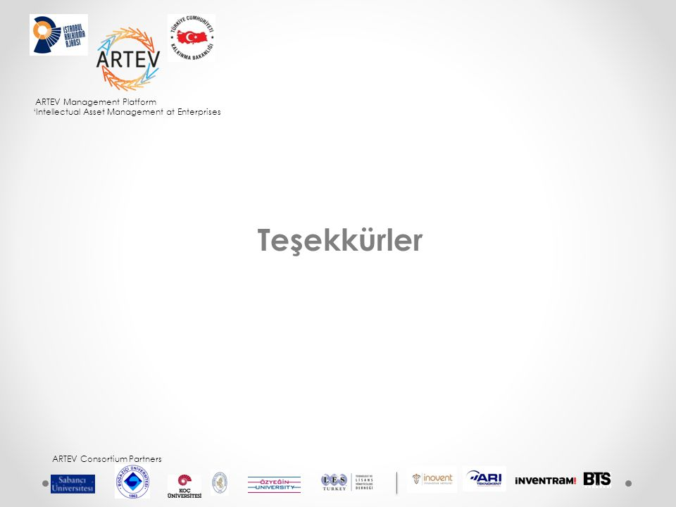 ARTEV Management Platform 'Intellectual Asset Management at Enterprises ARTEV Consortium Partners Teşekkürler