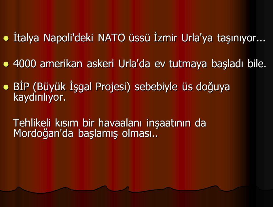 İtalya Napoli'deki NATO üssü İzmir Urla'ya taşınıyor... İtalya Napoli'deki NATO üssü İzmir Urla'ya taşınıyor... 4000 amerikan askeri Urla'da ev tutmay