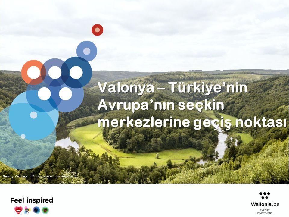 Valonya – Türkiye'nin Avrupa'nın seçkin merkezlerine geçi ş noktası Semoy Valley – Province of Luxembourg