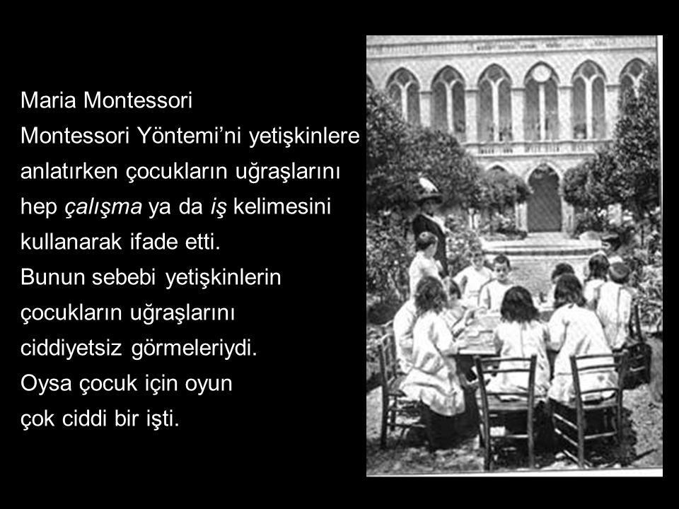 Montessori çocuğun etkinliğini arttırırken öğretmenin sınıftaki görevine farklı bir anlam veriyordu.