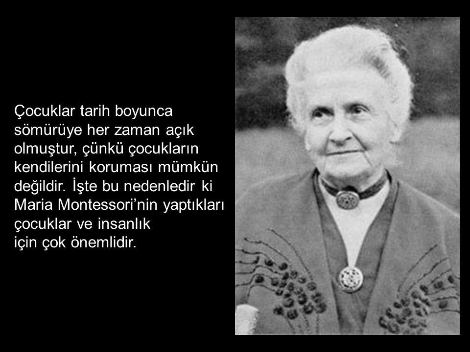 Maria Montessori Nobel Barış Ödülüne üç kere aday gösterilmiştir.