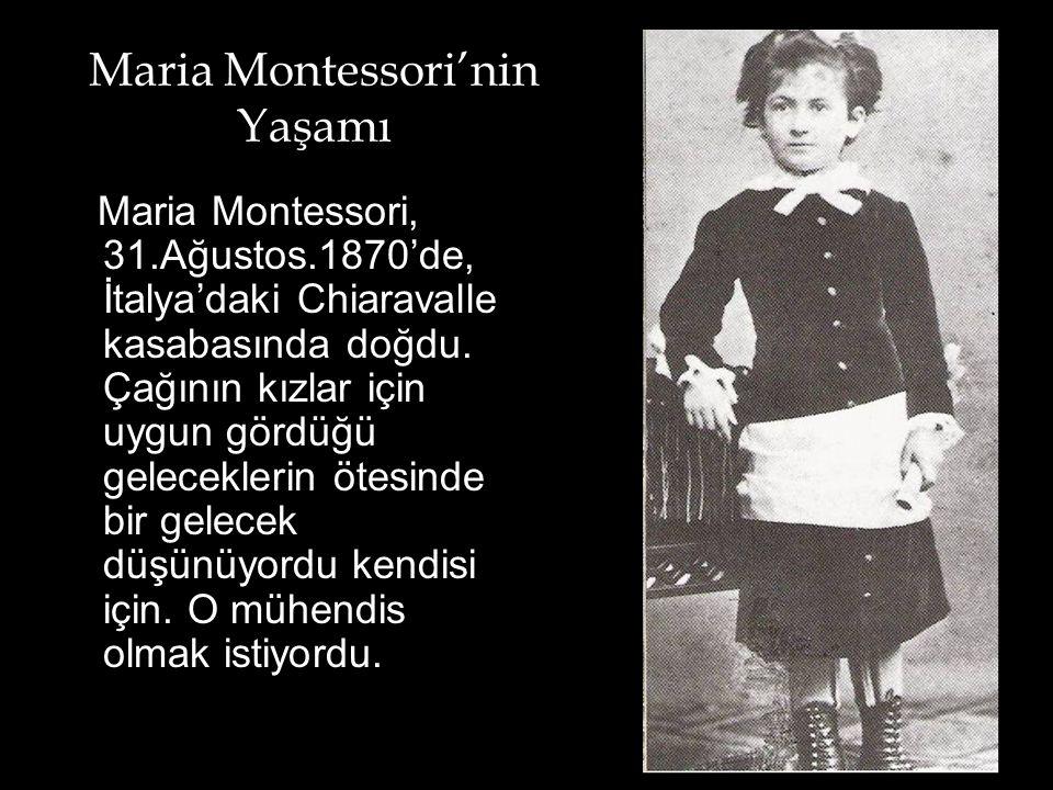 Maria Montessori ' ydi. Bu devrimin mimarı