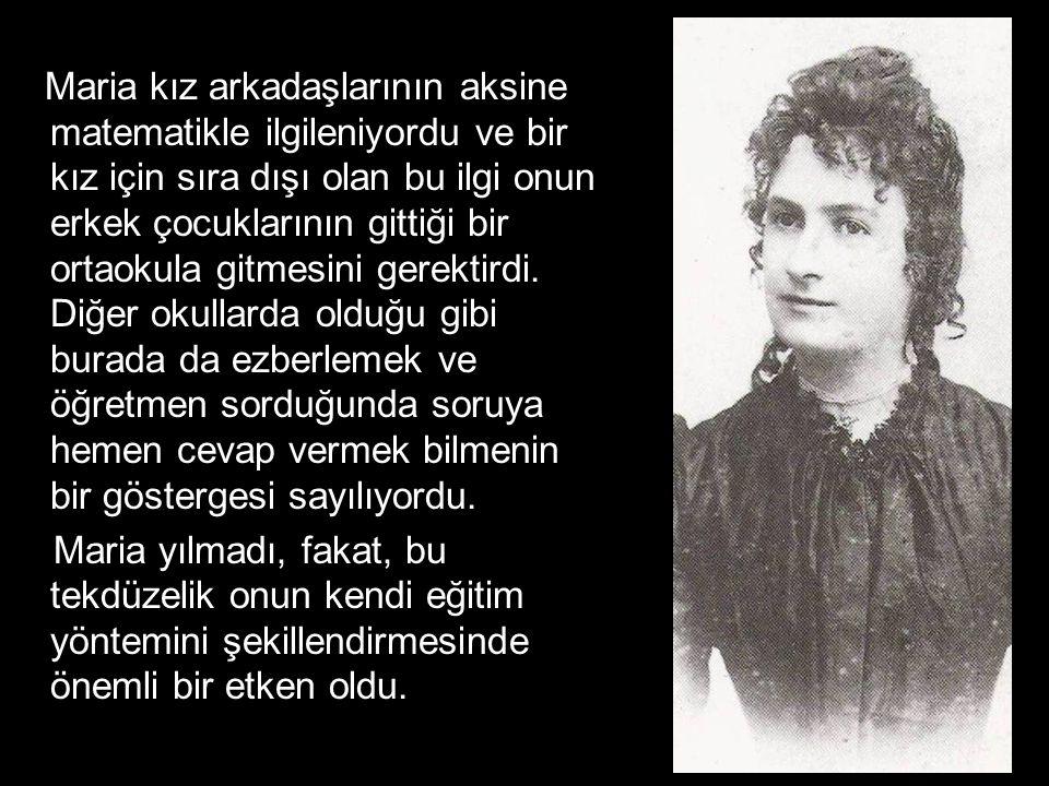 Maria Montessori'nin Yaşamı Maria Montessori, 31.Ağustos.1870'de, İtalya'daki Chiaravalle kasabasında doğdu.