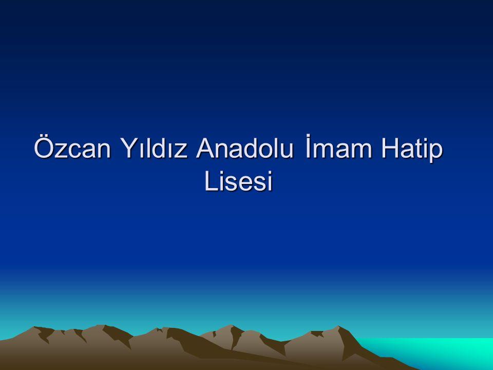 Özcan Yıldız Anadolu İmam Hatip Lisesi