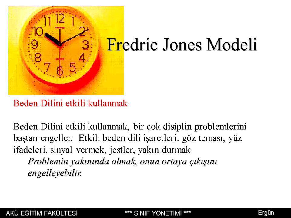 Fredric Jones Modeli Beden Dilini etkili kullanmak Beden Dilini etkili kullanmak, bir çok disiplin problemlerini baştan engeller.