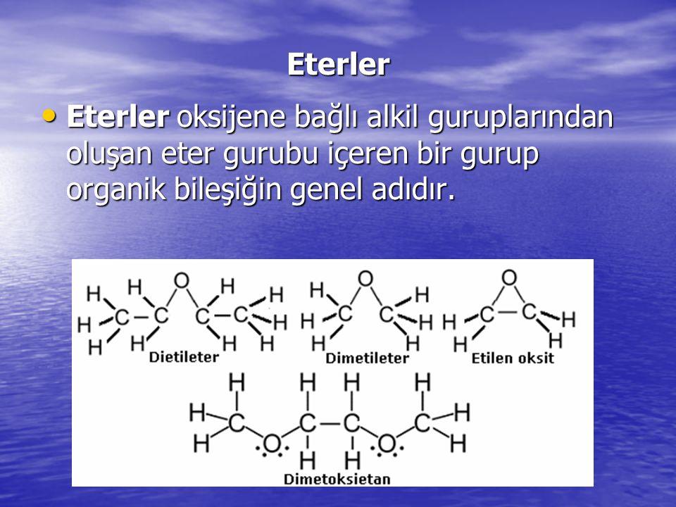 Eterler Eterler oksijene bağlı alkil guruplarından oluşan eter gurubu içeren bir gurup organik bileşiğin genel adıdır.