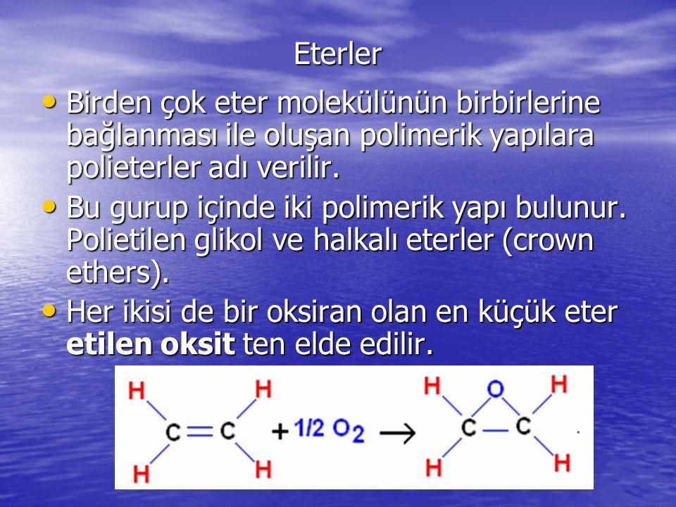 Eterler Birden çok eter molekülünün birbirlerine bağlanması ile oluşan polimerik yapılara polieterler adı verilir.