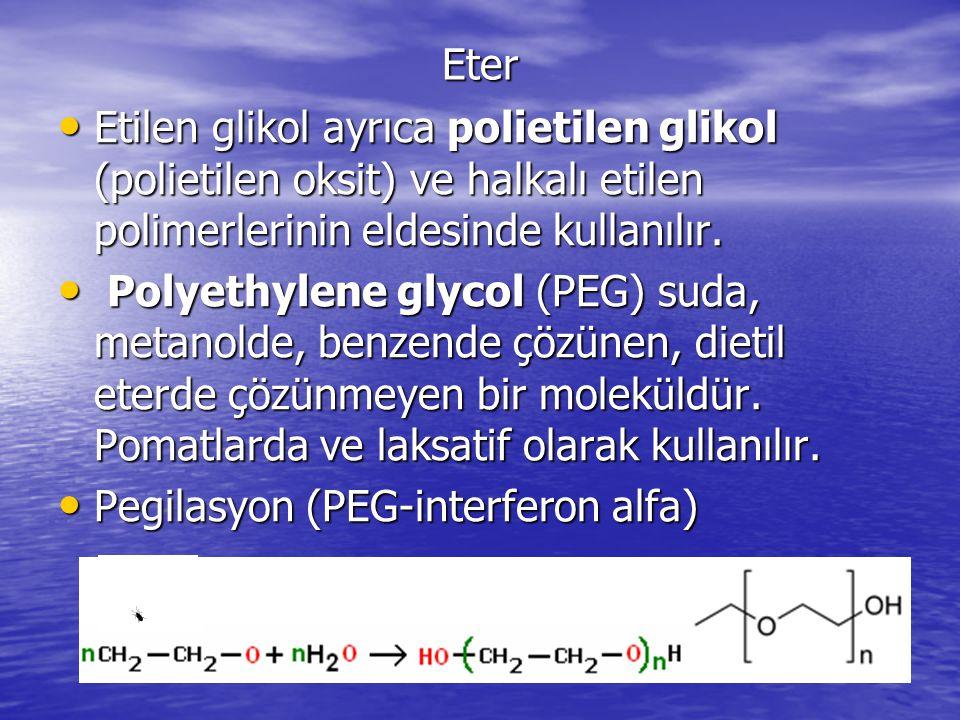 Eter Etilen glikol ayrıca polietilen glikol (polietilen oksit) ve halkalı etilen polimerlerinin eldesinde kullanılır.