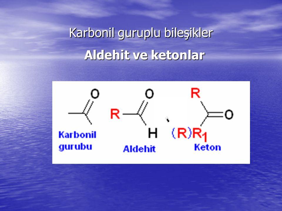 Karbonil guruplu bileşikler Aldehit ve ketonlar Aldehit ve ketonlar
