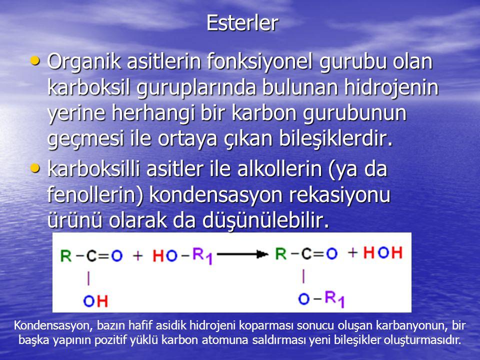Esterler Organik asitlerin fonksiyonel gurubu olan karboksil guruplarında bulunan hidrojenin yerine herhangi bir karbon gurubunun geçmesi ile ortaya çıkan bileşiklerdir.