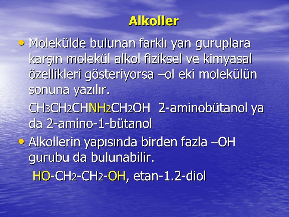 Alkollerin fiziksel ve kimyasal özellikleri OH gurubu moleküle polarite kazandırır.