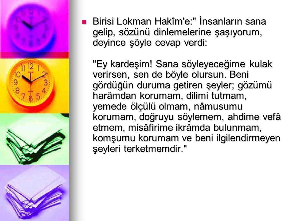 Birisi Lokman Hakîm'e: