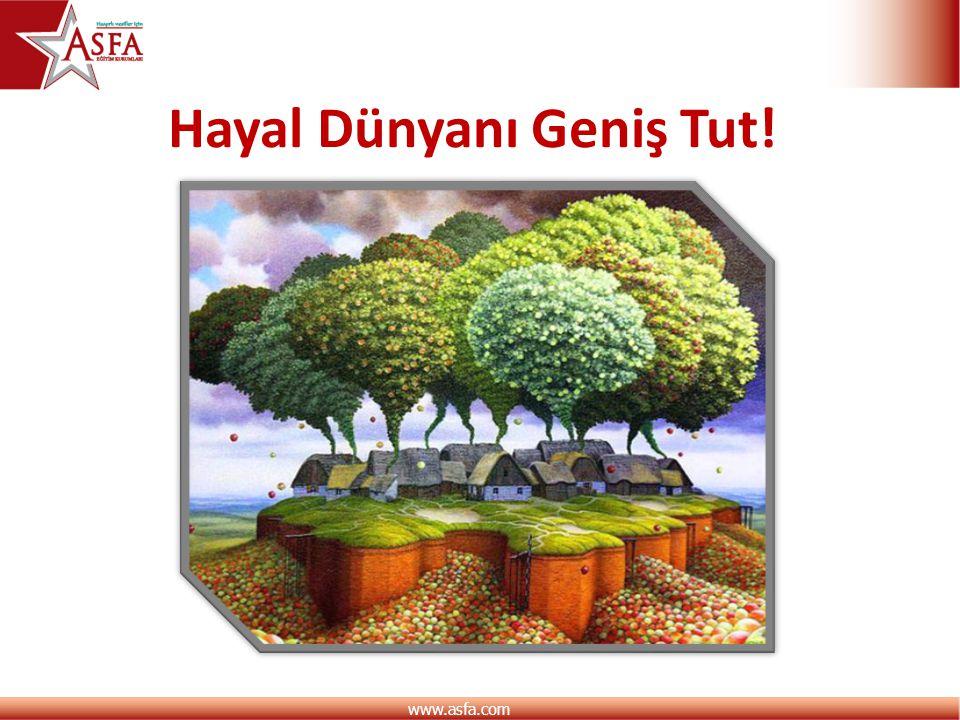 www.asfa.com Hayal Dünyanı Geniş Tut!