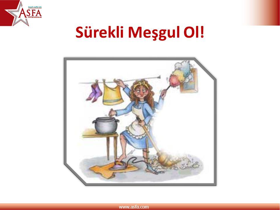 www.asfa.com Sürekli Meşgul Ol!