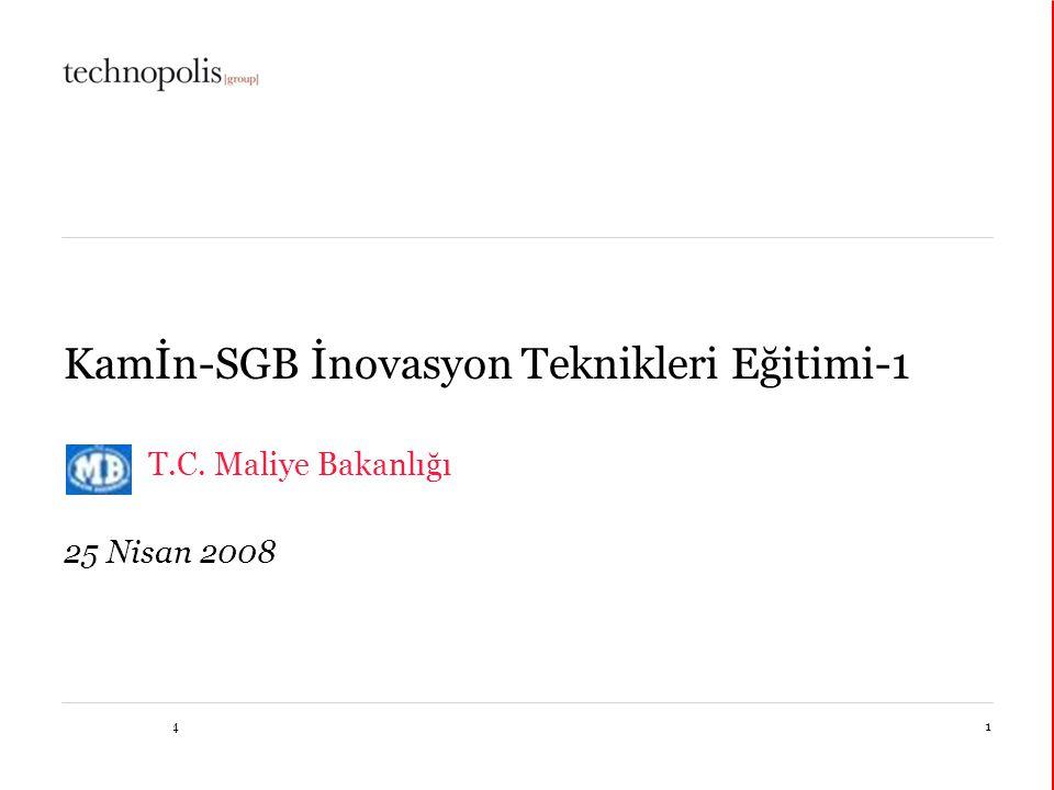17 décembre 20141 Kamİn-SGB İnovasyon Teknikleri Eğitimi-1 T.C. Maliye Bakanlığı 25 Nisan 2008