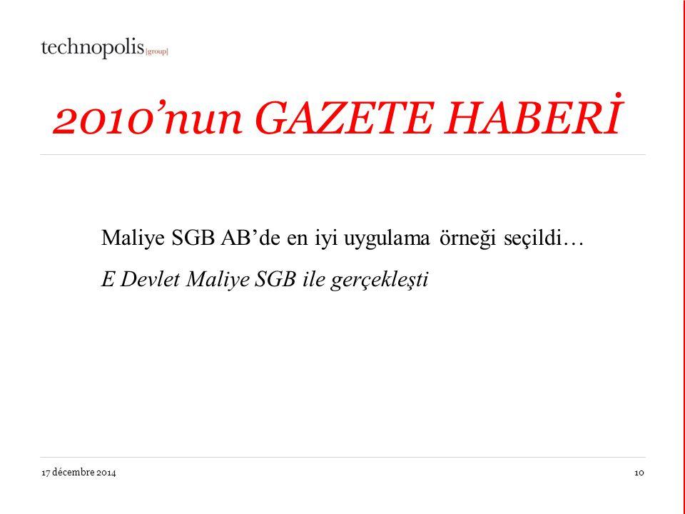 17 décembre 201410 2010'nun GAZETE HABERİ Maliye SGB AB'de en iyi uygulama örneği seçildi… E Devlet Maliye SGB ile gerçekleşti