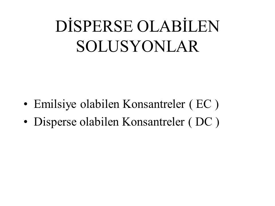 DİSPERSE OLABİLEN SOLUSYONLAR Emilsiye olabilen Konsantreler ( EC ) Disperse olabilen Konsantreler ( DC )