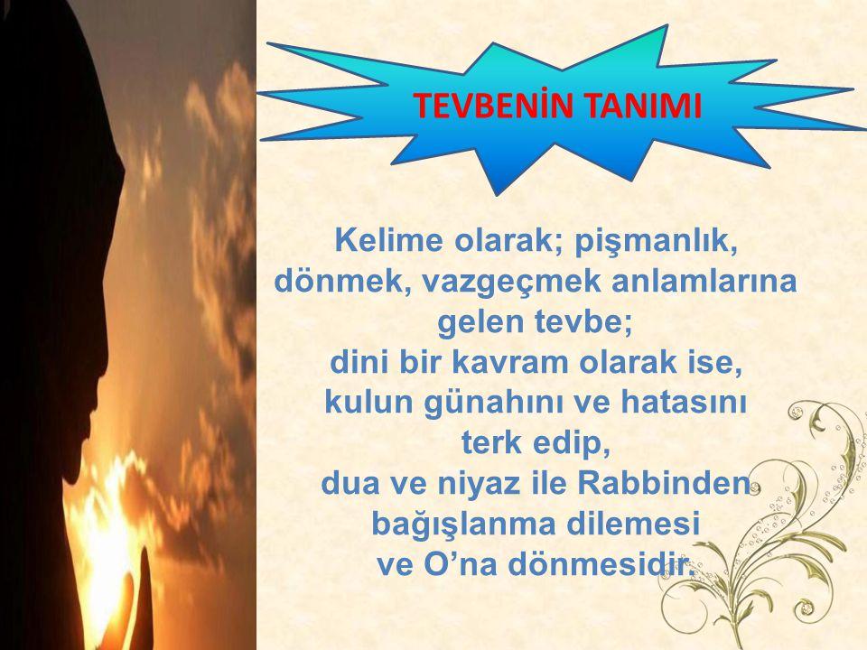 Tevbe, Allahu Teala nın, günah işleyen insanların, işledikleri günahlardan kurtulmaları için onlara tanıdığı bir imkandır.