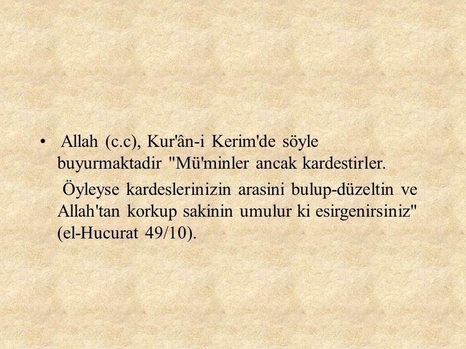 Allah (c.c), Kur'ân-i Kerim'de söyle buyurmaktadir