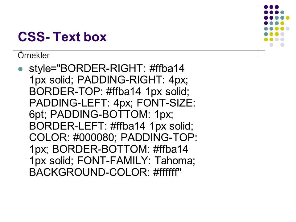 CSS- Text box Örnekler: style=