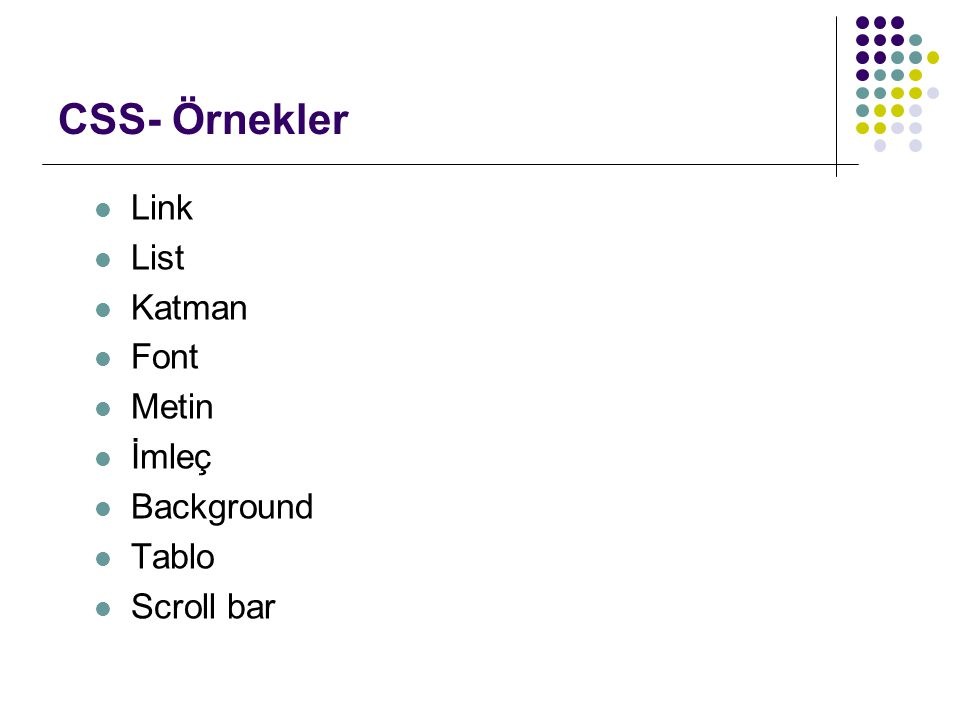 CSS- Link Örnek 1: a:hover { background-color : #1E90FF; text-decoration :none;} Örnek 2: A { color:black; font-size:10pt; display : block; line-height:16px; text-align : center; background-color:#D4AEBB; border:outset 3px #DB7093; text-decoration:none;} A:HOVER { color:black; font-size:10pt; zoom : 92%; display : block; line-height:16px; text-align : center; background-color : #F0DEE5; border :inset 3px #CC3366; text-decoration:none;}