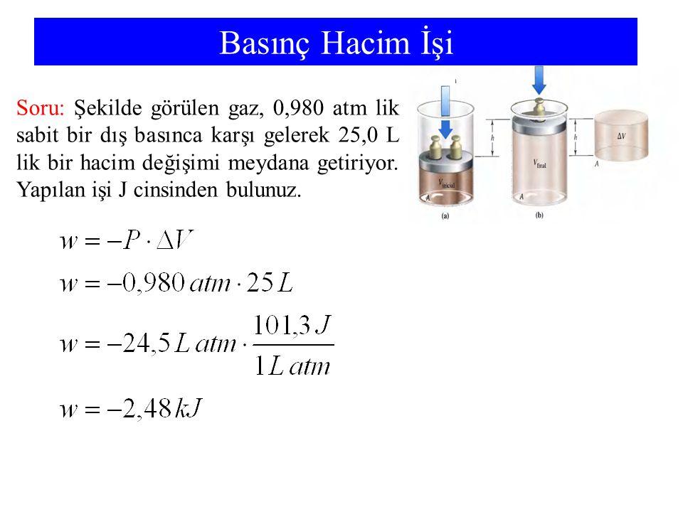 Basınç Hacim İşi Soru: Şekilde görülen gaz, 0,980 atm lik sabit bir dış basınca karşı gelerek 25,0 L lik bir hacim değişimi meydana getiriyor. Yapılan
