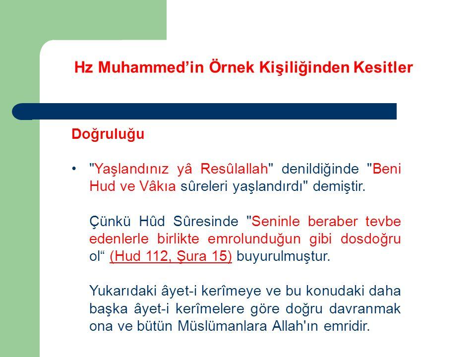 Hz Muhammed'in Örnek Kişiliğinden Kesitler Doğruluğu Doğruluğu hayatında uygulayan Hz.