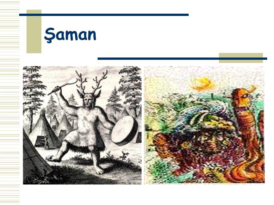 ESKİ TÜRKLERDE ŞAMAN ANLAYIŞI Şaman; tanrılar ve ruhlarla insanlar arasında aracılık yapma kudretine sahip olan kişidir.