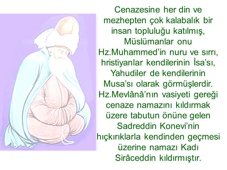 Cenazesine her din ve mezhepten çok kalabalık bir insan topluluğu katılmış, Müslümanlar onu Hz.Muhammed'in nuru ve sırrı, hristiyanlar kendilerinin İs