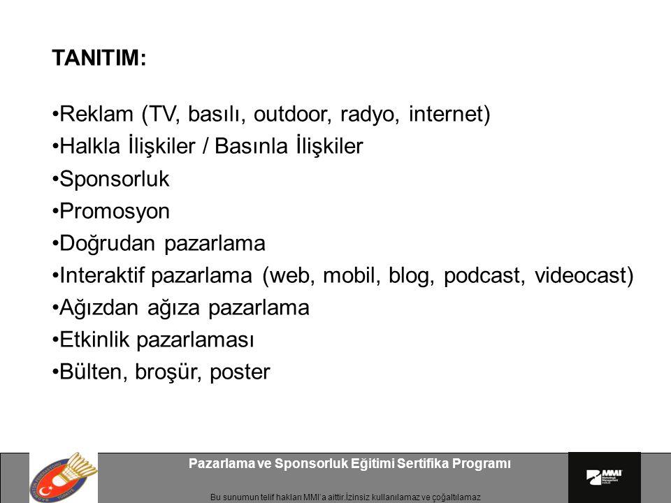 Bu sunumun telif hakları MMI'a aittir.İzinsiz kullanılamaz ve çoğaltılamaz Pazarlama ve Sponsorluk Eğitimi Sertifika Programı TANITIM: Reklam (TV, bas