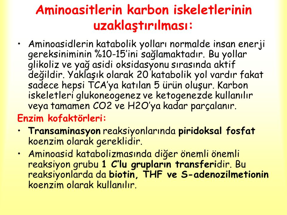 Aminoasitlerin karbon iskeletlerinin uzaklaştırılması: Aminoasidlerin katabolik yolları normalde insan enerji gereksiniminin %10-15'ini sağlamaktadır.
