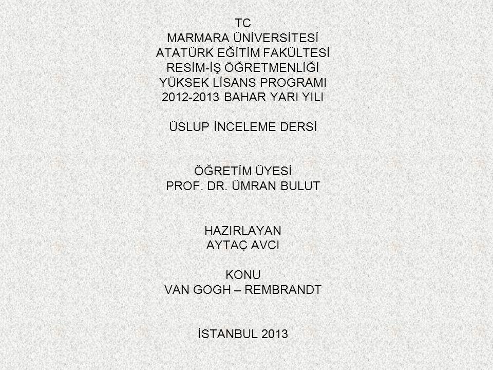 TC MARMARA ÜNİVERSİTESİ ATATÜRK EĞİTİM FAKÜLTESİ RESİM-İŞ ÖĞRETMENLİĞİ YÜKSEK LİSANS PROGRAMI 2012-2013 BAHAR YARI YILI ÜSLUP İNCELEME DERSİ ÖĞRETİM Ü