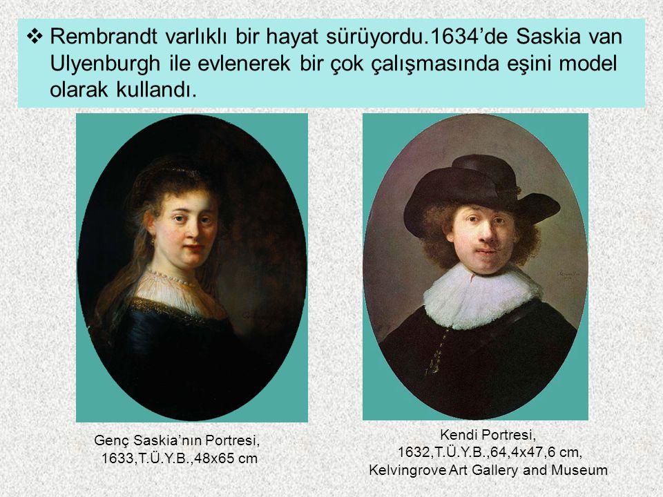  Rembrandt varlıklı bir hayat sürüyordu.1634'de Saskia van Ulyenburgh ile evlenerek bir çok çalışmasında eşini model olarak kullandı. Genç Saskia'nın