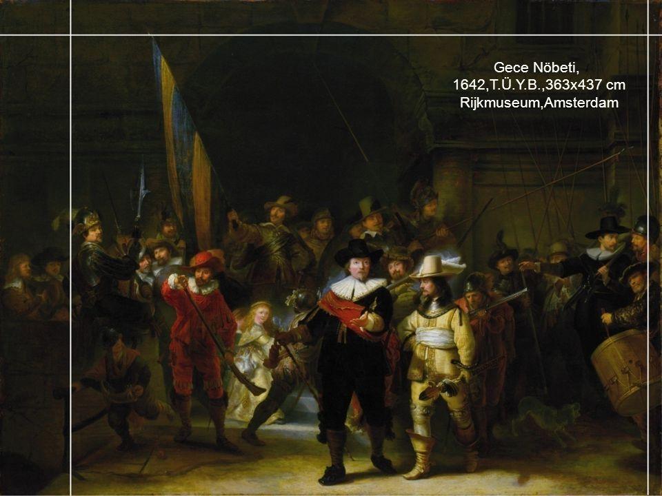 Gece Nöbeti, 1642,T.Ü.Y.B.,363x437 cm Rijkmuseum,Amsterdam