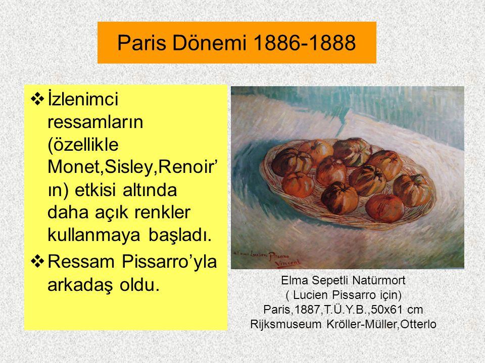 Paris Dönemi 1886-1888  İzlenimci ressamların (özellikle Monet,Sisley,Renoir' ın) etkisi altında daha açık renkler kullanmaya başladı.  Ressam Pissa