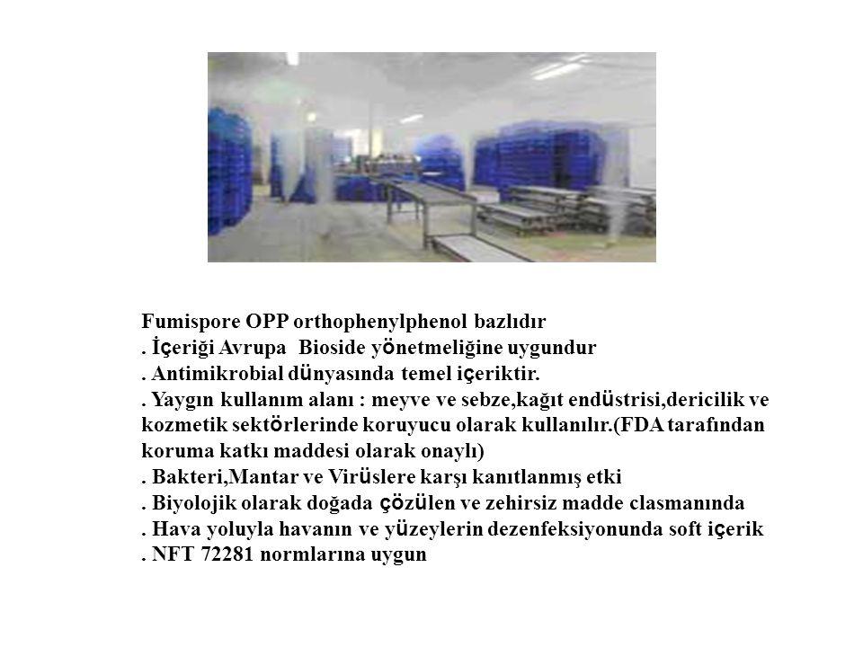 Fumispore OPP orthophenylphenol bazlıdır. İçeriği Avrupa Bioside yönetmeliğine uygundur. Antimikrobial dünyasında temel içeriktir.. Yaygın kullanım al