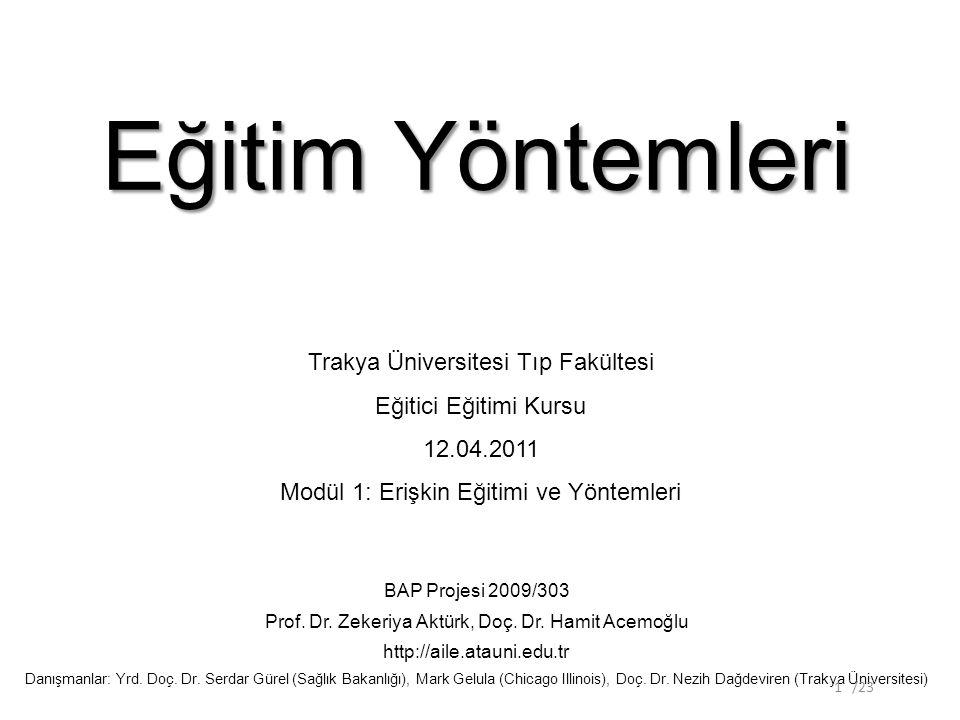 Eğitim Yöntemleri BAP Projesi 2009/303 Prof. Dr. Zekeriya Aktürk, Doç.