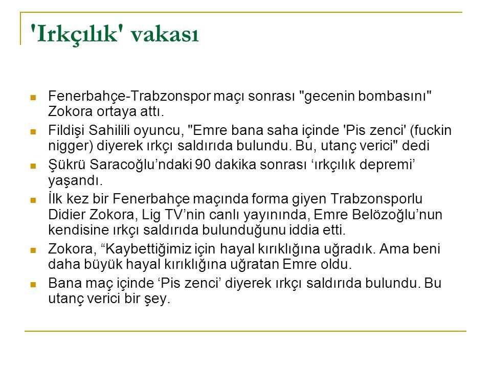 'Irkçılık' vakası Fenerbahçe-Trabzonspor maçı sonrası