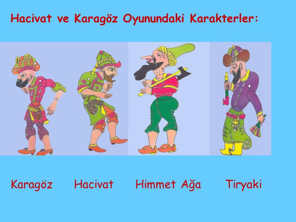 Hacivat ve Karagöz Oyunundaki Karakterler: Karagöz Hacivat Himmet Ağa Tiryaki