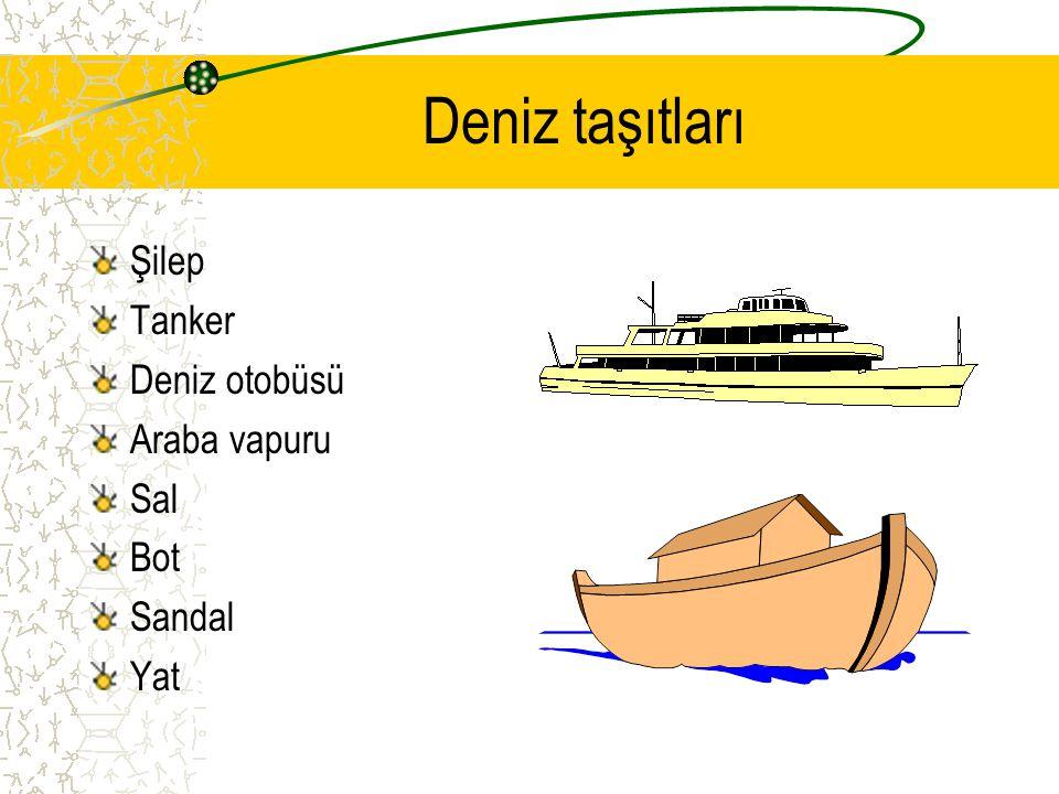 Deniz Taşıtları Bu taşıtlar deniz yollarında hareket eder. Deniz taşıtları yük ve yolcularını indirip bindirdikleri yerlere LİMAN denir. Deniz taşıtla