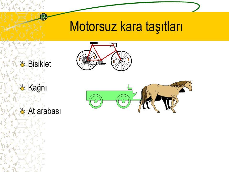 Motorsuz kara taşıtları Bisiklet Kağnı At arabası