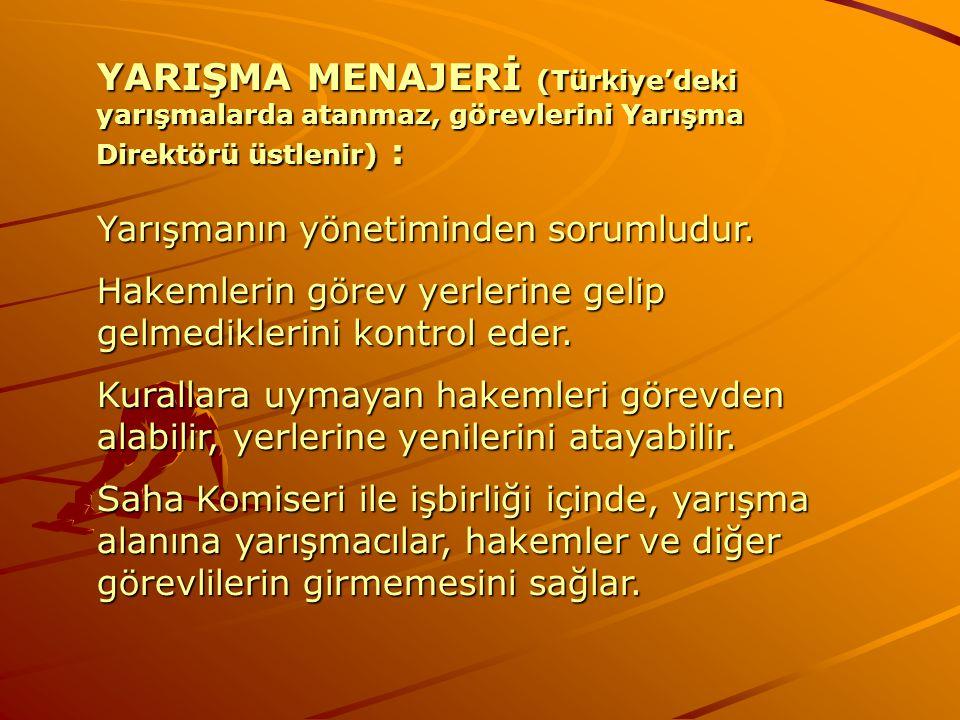 YARIŞMA MENAJERİ (Türkiye'deki yarışmalarda atanmaz, görevlerini Yarışma Direktörü üstlenir) : Yarışmanın yönetiminden sorumludur. Hakemlerin görev ye