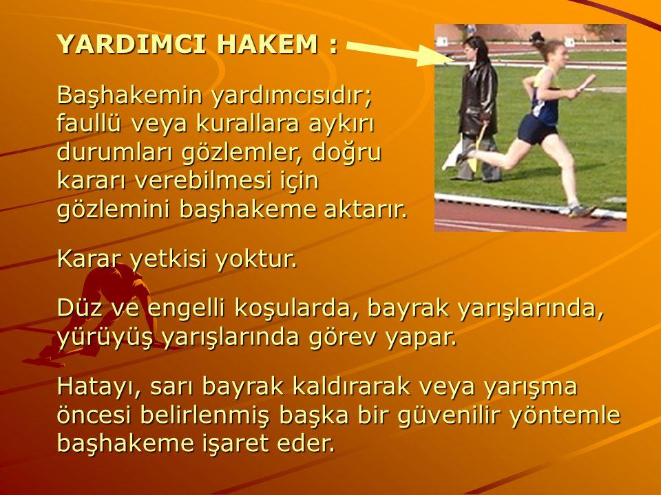 YARDIMCI HAKEM : Başhakemin yardımcısıdır; faullü veya kurallara aykırı durumları gözlemler, doğru kararı verebilmesi için gözlemini başhakeme aktarır