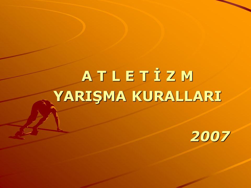 A T L E T İ Z M YARIŞMA KURALLARI 2007