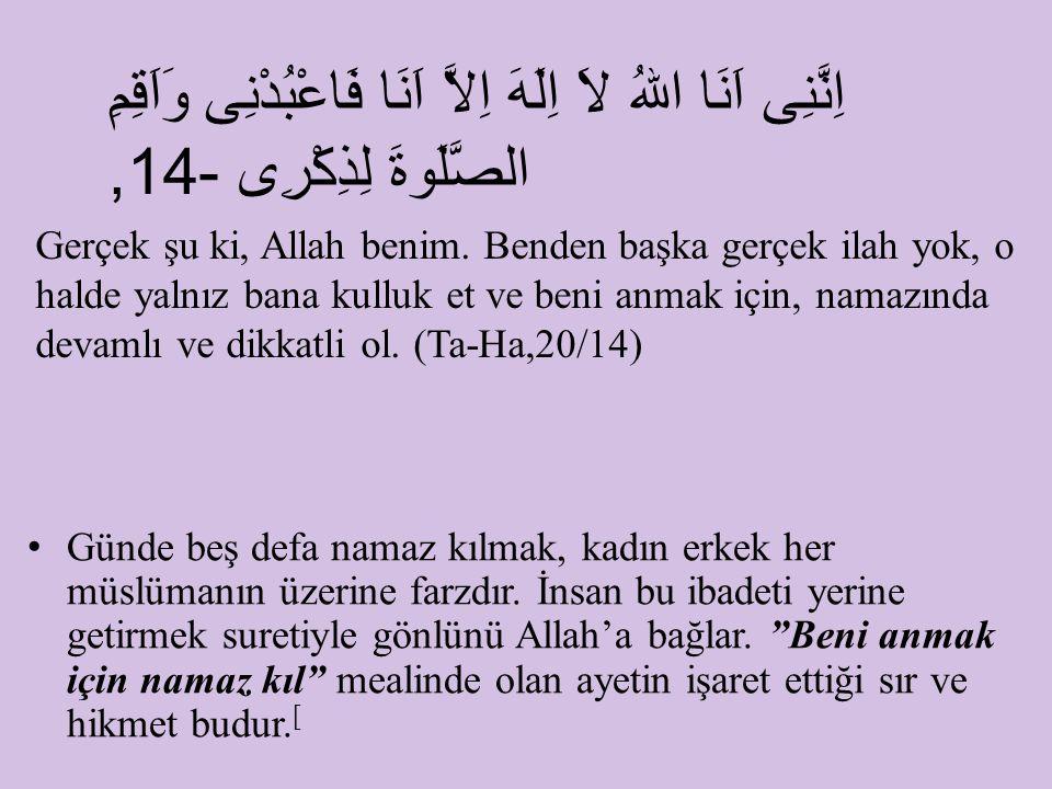 """Günde beş defa namaz kılmak, kadın erkek her müslümanın üzerine farzdır. İnsan bu ibadeti yerine getirmek suretiyle gönlünü Allah'a bağlar. """"Beni anma"""