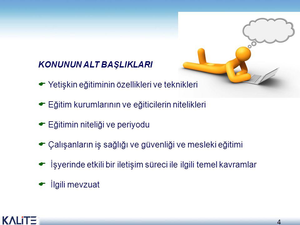 25 KATILIMCI ENGELLERİ 1.Bilinmeyenden korkma, 2.
