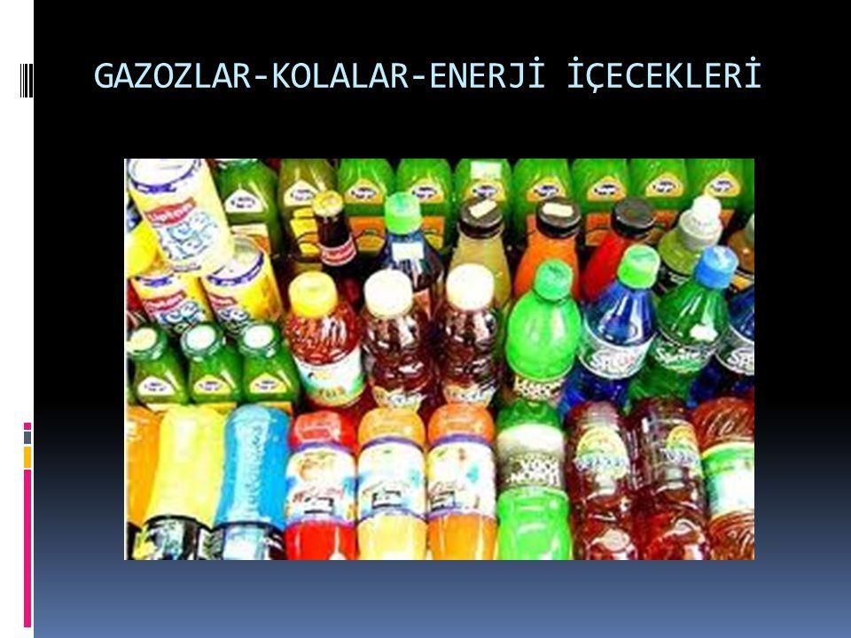 GAZOZLAR-KOLALAR-ENERJİ İÇECEKLERİ