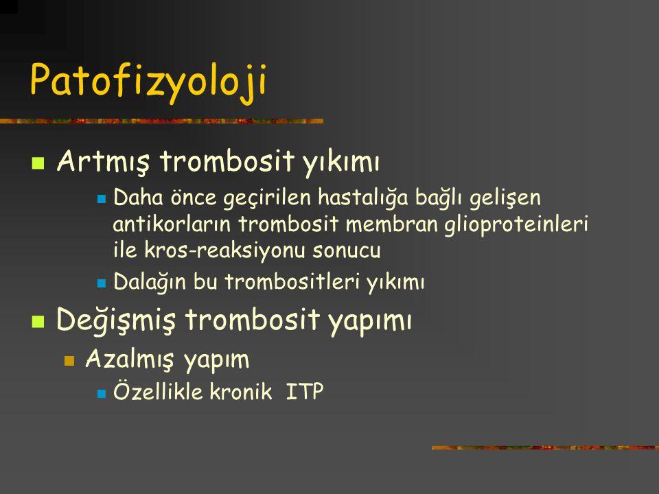 Patofizyoloji Artmış trombosit yıkımı Daha önce geçirilen hastalığa bağlı gelişen antikorların trombosit membran glioproteinleri ile kros-reaksiyonu s
